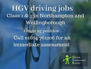 Class 1 & Class 2 HGV driving jobs Northampton-global employment bureau