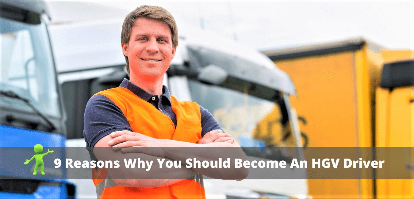 Read more about the article 9 Reasons Why You Should Become An HGV Driver