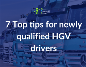 7 Top Tips for Newly Qualified HGV Drivers