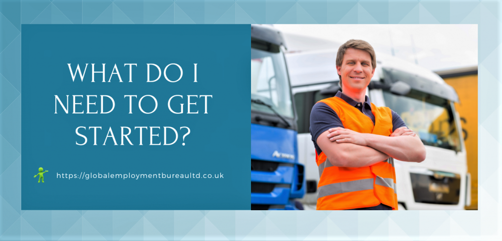 What Do I Need to Get Started to become an hgv driver - image for post